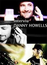 Interviu cu Danny Howells